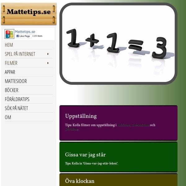 Mattetips.se - Bra mattetips med övningar, spel, länkar, appar och filmer där man faktiskt lär sig matematik.