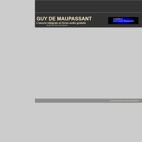 Guy de Maupassant - Livres Audio - Toute l'oeuvre lue et gratuite - http://www.guydemaupassant.fr -