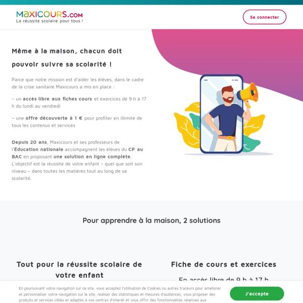 COVID-19 Utilisez Maxicours gratuitement pendant les heures de cours