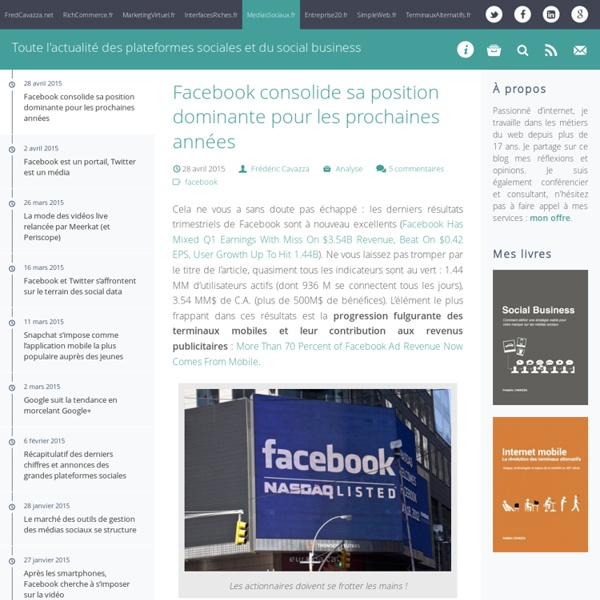 MediasSociaux.fr - Toute l'actualité des plateformes sociales (blogs, wikis, réseaux sociaux, microblog…) et du Social Business (marketing + CRM + commerce) MediasSociaux.fr