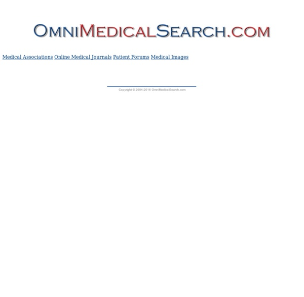Medical Search Engine - OmniMedicalSearch.com