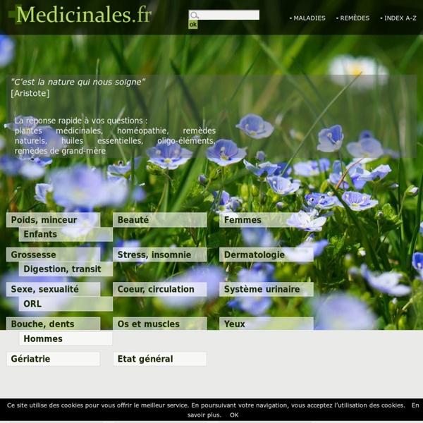 Medicinales.fr : Remèdes naturels traditionnels, plantes médicinales, phytothérapie, oligo-éléments, homéopathie