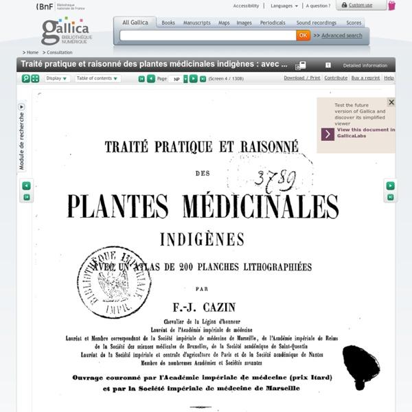 Traité pratique et raisonné des plantes médicinales indigènes : avec un atlas de 200 planches lithographiées (3e édition, revue et augmentée par le docteur Henri Cazin,...) / par F.-J. Cazin,...