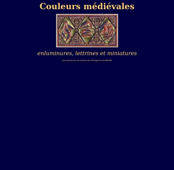 Couleurs médiévales : Enluminures, lettrines et miniatures sur parchemin