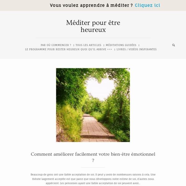 Mediter Pour Etre Heureux - Blog d'astuces pratiques pour vivre heureux