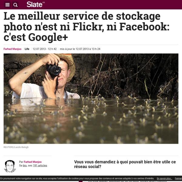 Le meilleur service de stockage photo n'est ni Flickr, ni Facebook: c'est Google Plus
