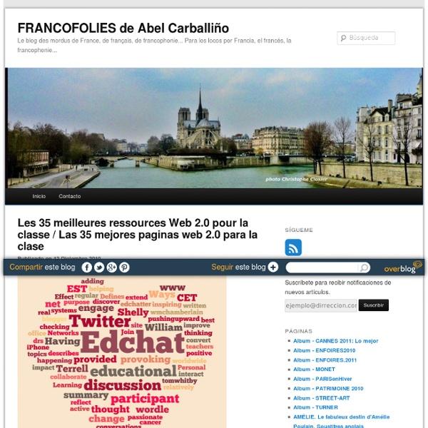 Les 35 meilleures ressources Web 2.0 pour la classe / Las 35 mejores paginas web 2.0 para la clase - Francofolies de Abel Carballiño