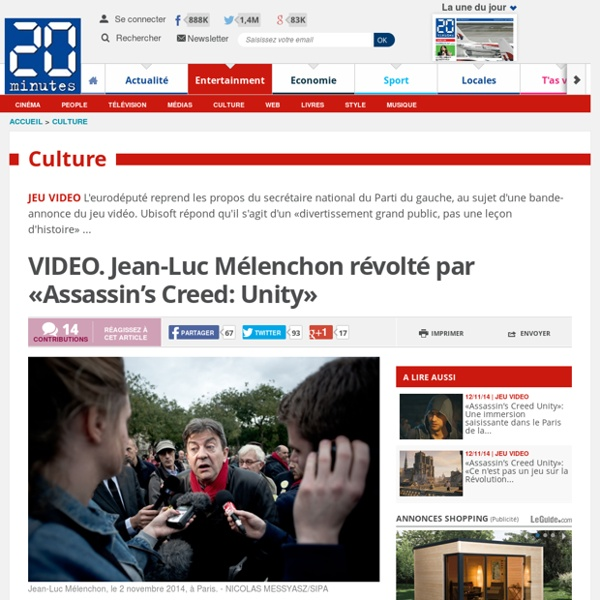 VIDEO. Jean-Luc Mélenchon révolté par «Assassin's Creed: Unity»