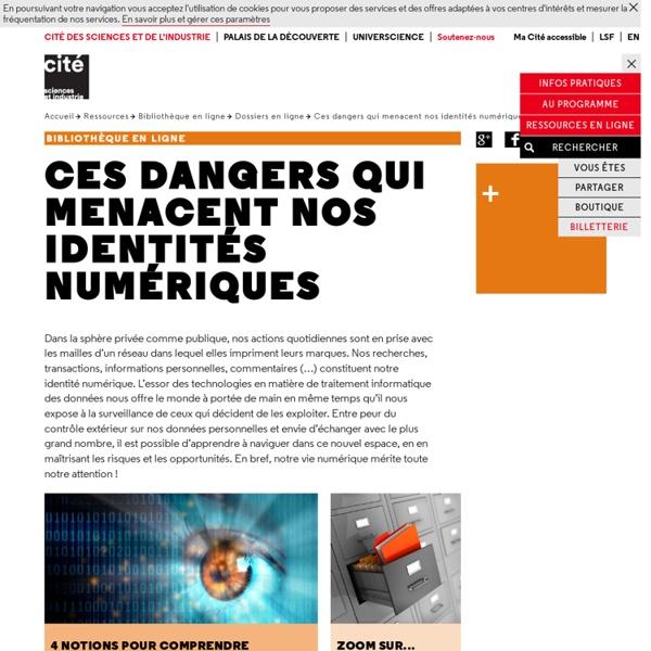 Ces dangers qui menacent nos identités numériques - Dossiers en ligne