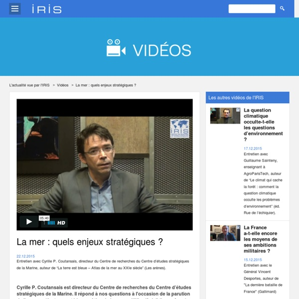 """Entretien """"La mer : quels enjeux stratégiques"""" Cyrille P. Coutansais"""