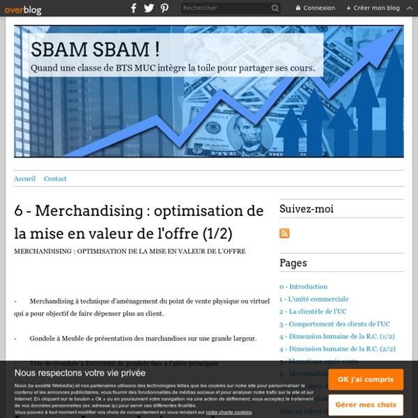 6 - Merchandising : optimisation de la mise en valeur de l'offre (1/2) - SBAM SBAM !