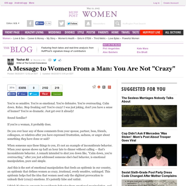 """Yashar Ali: A Message to Women From a Man: You Are Not """"Crazy"""""""