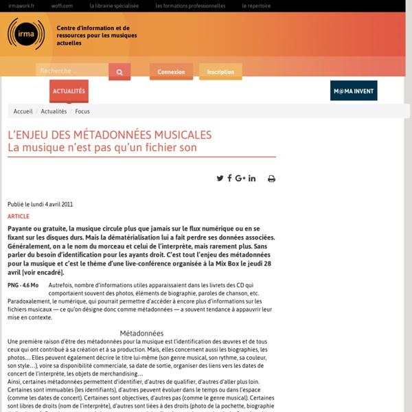 L'ENJEU DES MÉTADONNÉES MUSICALES La musique n'est pas qu'un fichier son / Actualités / Irma : centre d'information et de ressources pour les musiques actuelles