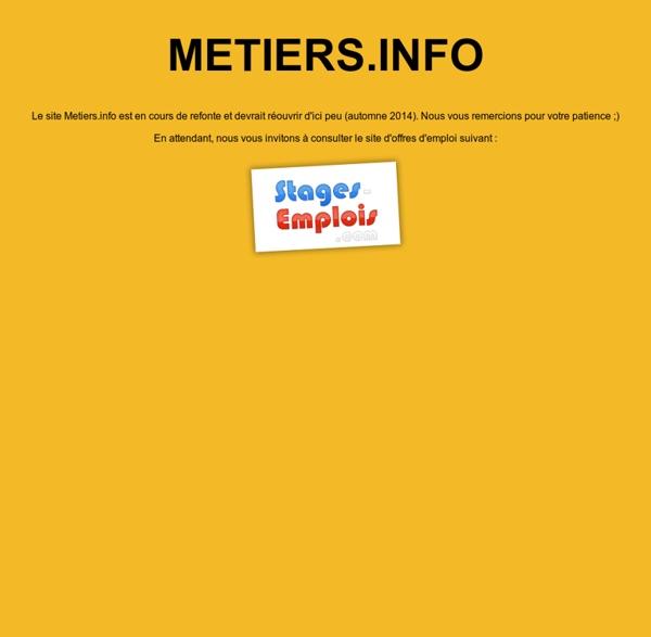 Www.metiers.info : Pour une d?couverte de toute l'information sur les m?tiers (description, vid?os...)