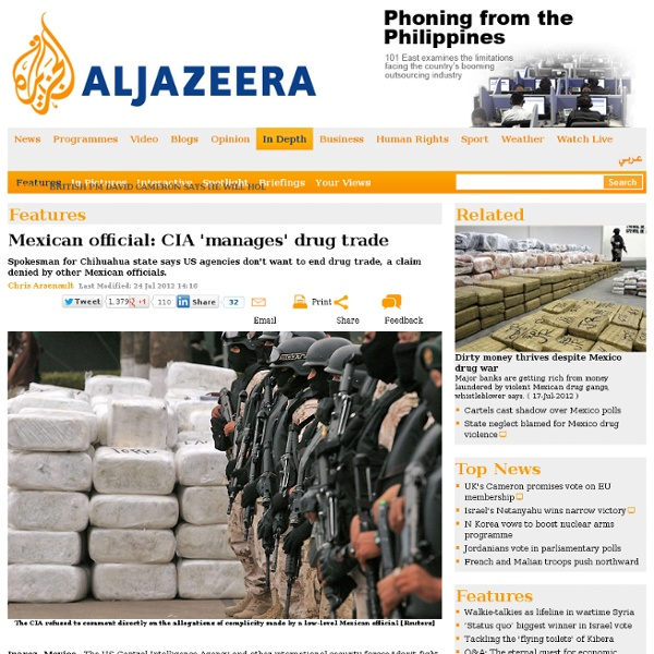 Mexican official: CIA 'manages' drug trade - Features