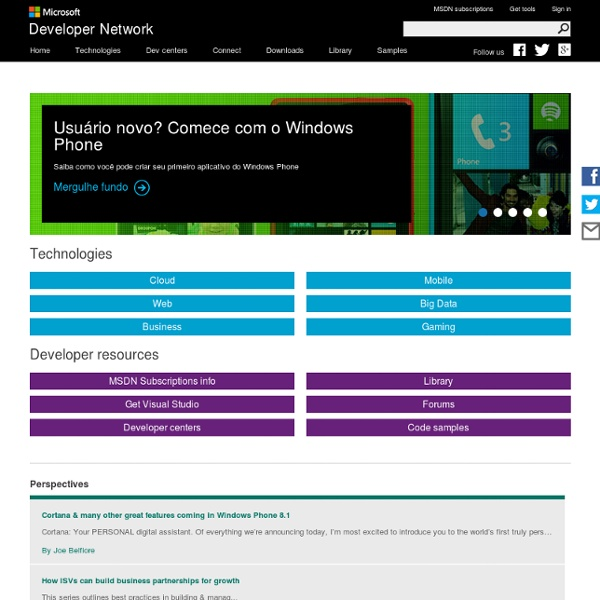 MSDN – Explore Windows, Web, Cloud, and Windows Phone Software Development