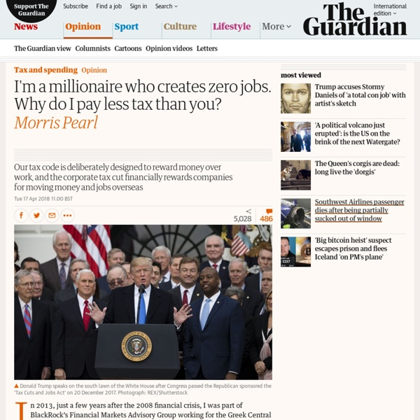 I'm a millionaire who creates zero jobs. Why do I pay less tax than you?