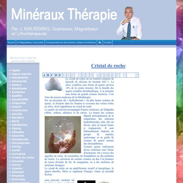 Le Cristal de roche et ses vertus en minéraux thérapie.