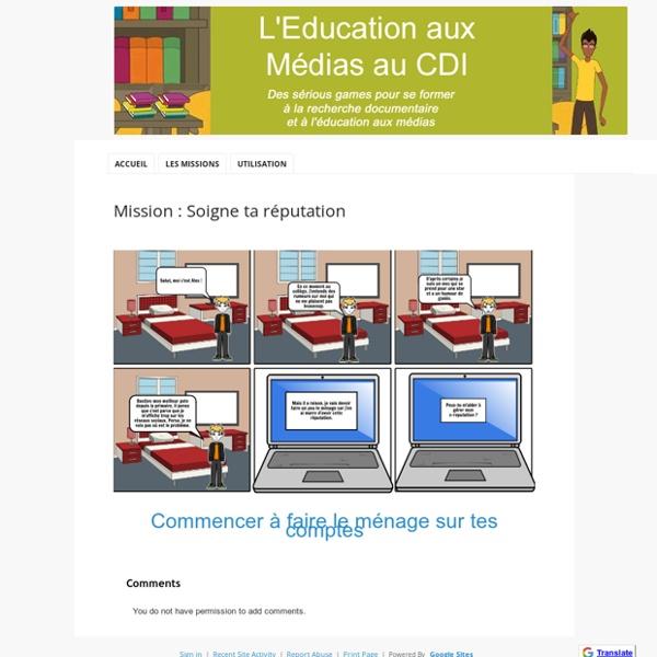Mission : Soigne ta réputation - L'Education aux Médias au CDI