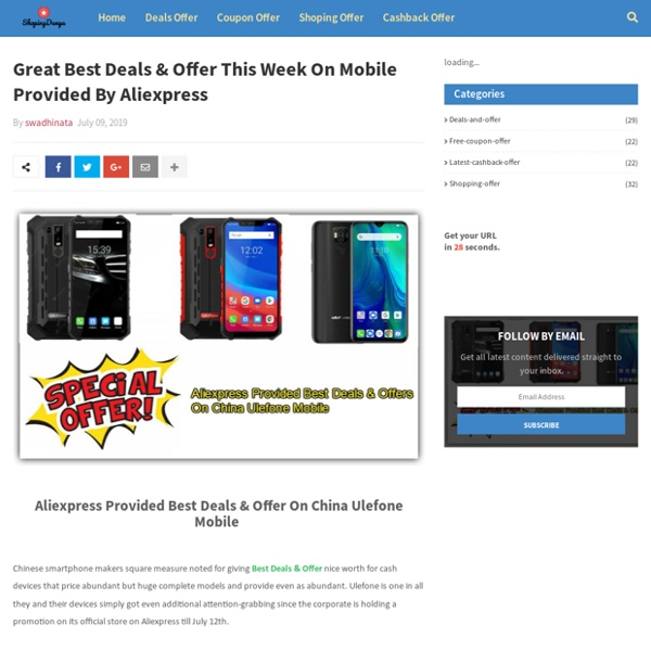 Great Best Deals & Offer This Week On Mobile Provided By Aliexpress