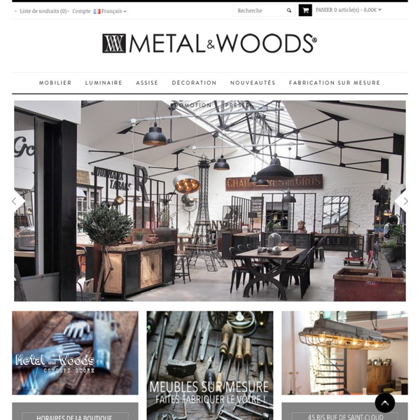 Mobilier industriel - Versailles/Paris - Metal and Woods