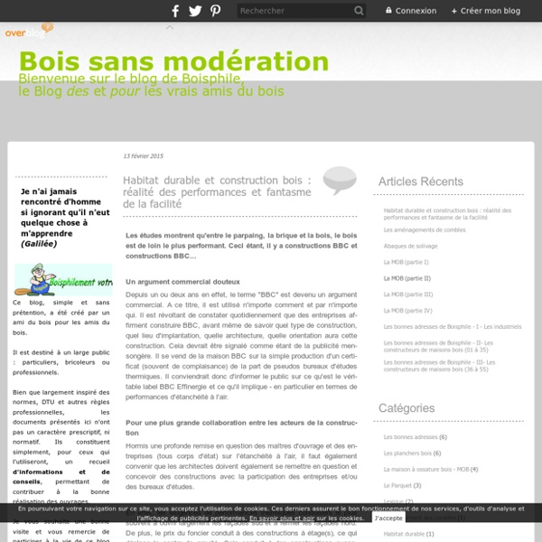 BOIS SANS MODERATION, le blog Boisphile - Conseils et assistance technique, aspects normatifs et réglementaires, Expert bois, Ophi Système.
