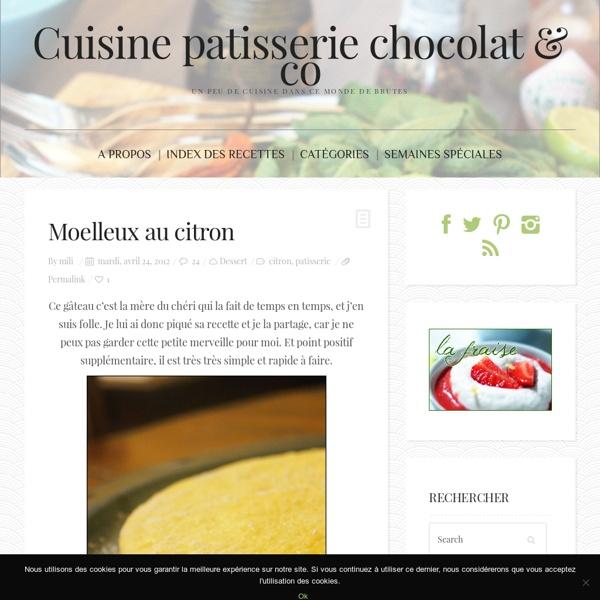 Moelleux au citron « cuisine, pâtisserie, chocolat and co