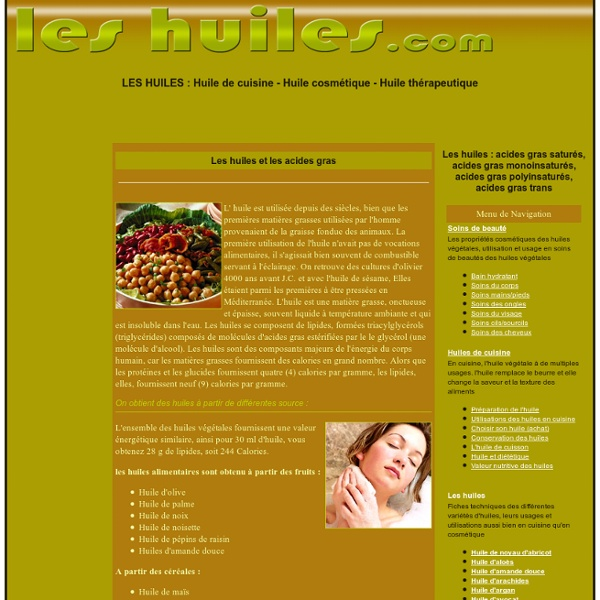 Huiles : acides gras saturés, acides gras monoinsaturés, acides gras polyinsaturés, acides gras trans