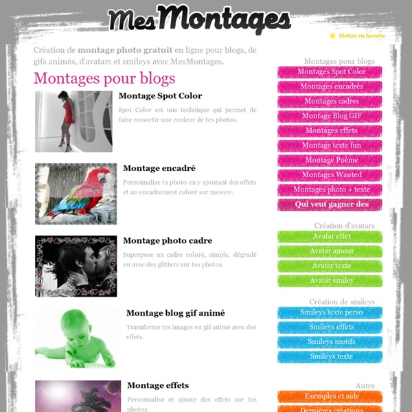 MesMontages. Montage photo gratuit. - Site de montages photos, montage pour blog, gif, avatars et smileys.