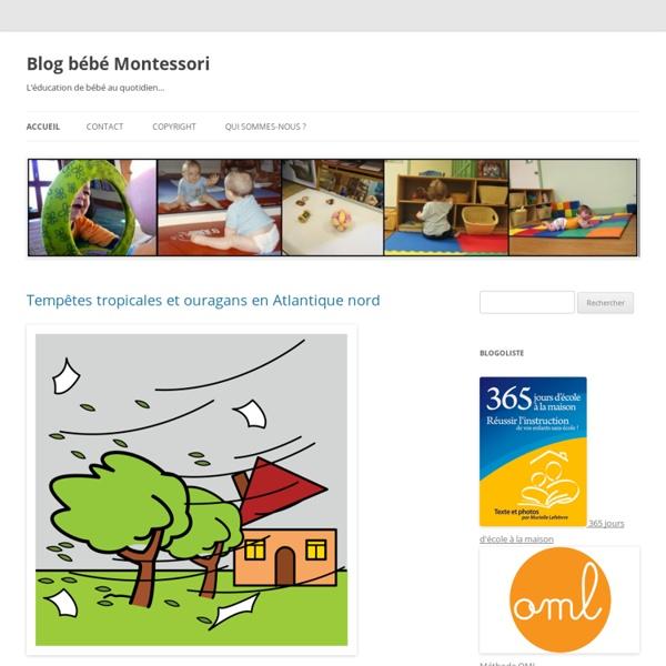 Blog BéBé Montessori - L'éducation de bébé au quotidien selon la pédagogie de Maria Montessori