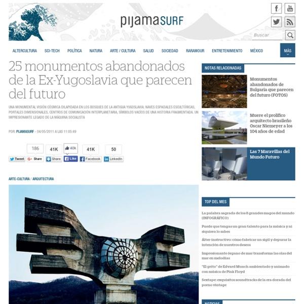 25 monumentos abandonados de la Ex-Yugoslavia que parecen del futuro