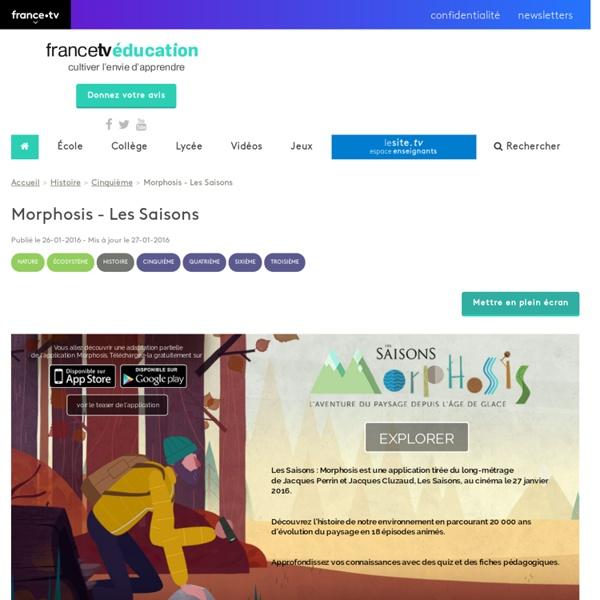 Morphosis - Les Saisons - Francetv Éducation