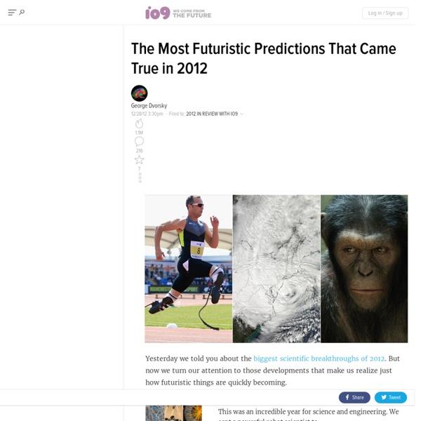 The Most Futuristic Predictions That Came True in 2012