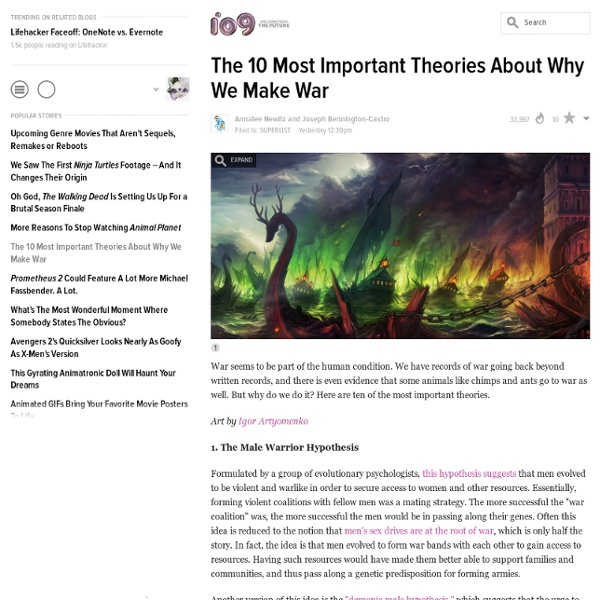 The 10 Most Important Theories About Why We Make War