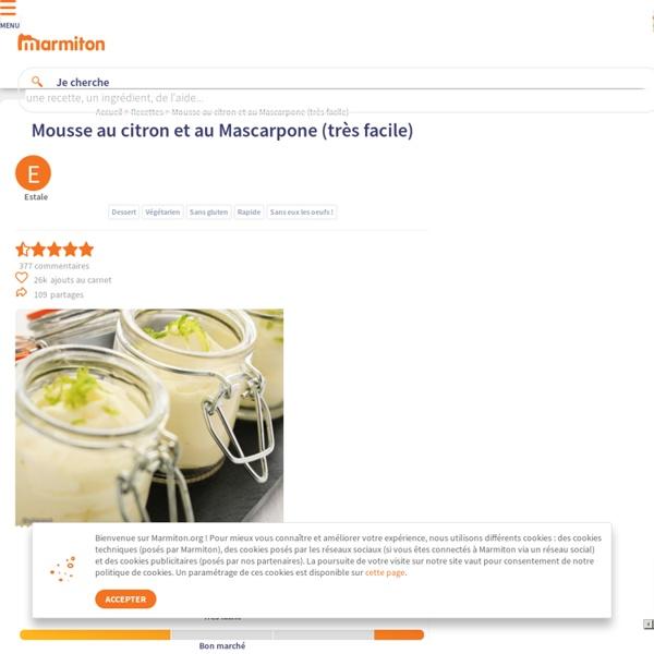 Mousse au citron et au Mascarpone (très facile) : Recette de Mousse au citron et au Mascarpone (très facile)