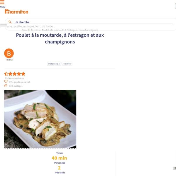 Poulet à la moutarde, à l'estragon et aux champignons : Recette de Poulet à la moutarde, à l'estragon et aux champignons