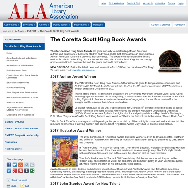 "The Coretta Scott King Book Awards - ""given annually to outstanding African American authors and illustrators of books for children and young adults that demonstrate an appreciation of African American culture and universal human values."""