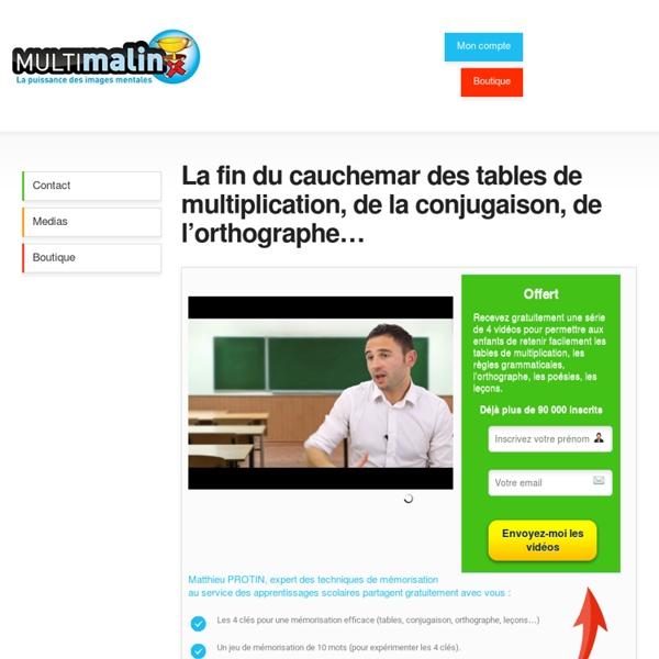 MultiMalin : apprendre les tables de multiplication devient un jeu d'enfant avec les techniques de mémorisation de Matthieu Protin (inspirées des stratégies de mémorisation des champions de mémorisation !