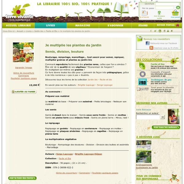 Je multiplie les plantes du jardin - Semis, division, bouture