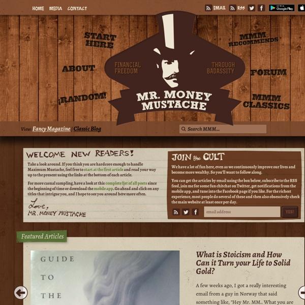 Mr. Money Mustache — Early Retirement through Badassity