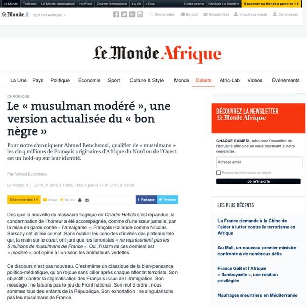 « Le 'musulman modéré', une version actualisée du 'bon nègre' »