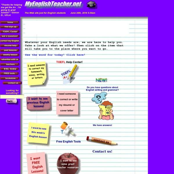 MyEnglishTeacher.net, My English Teacher, My English Teacher.net, the site for ESL, EFL, English and English as a second language students and teachers