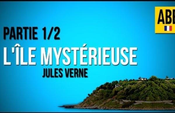 L'ILE MYSTERIEUSE: Jules Verne - Livre Audio COMPLET (en Francais): Partie 1/2