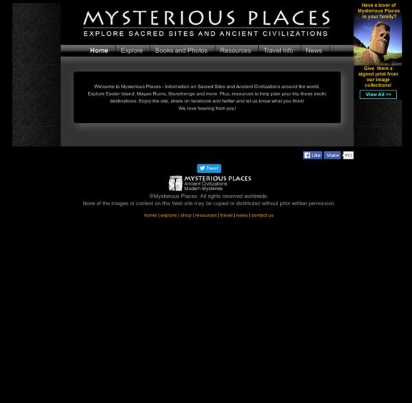 Mysterious Places: Explore sacred sites and ancient civilizations