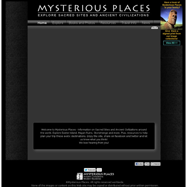 Mysterious Places: Explore sacred sites and ancient civilizations