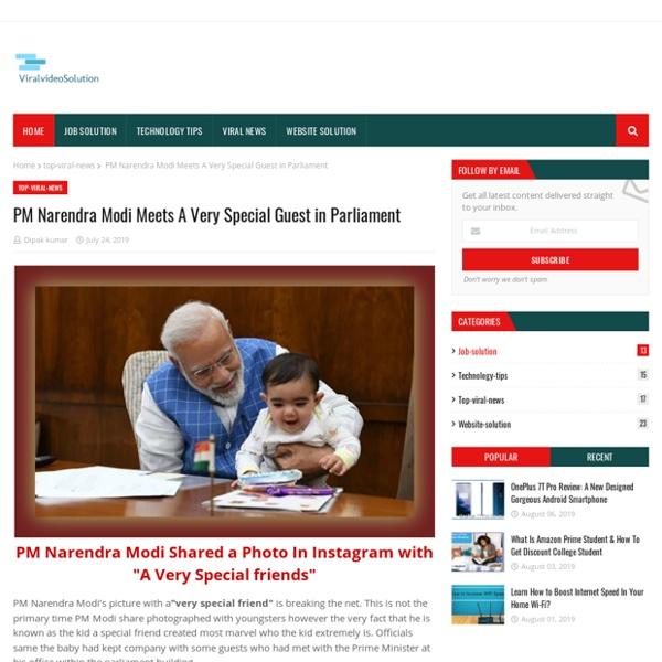 PM Narendra Modi Meets A Very Special Guest in Parliament