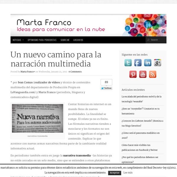 Un nuevo camino para la narración multimedia : Marta Franco: Ideas para comunicar en la nube