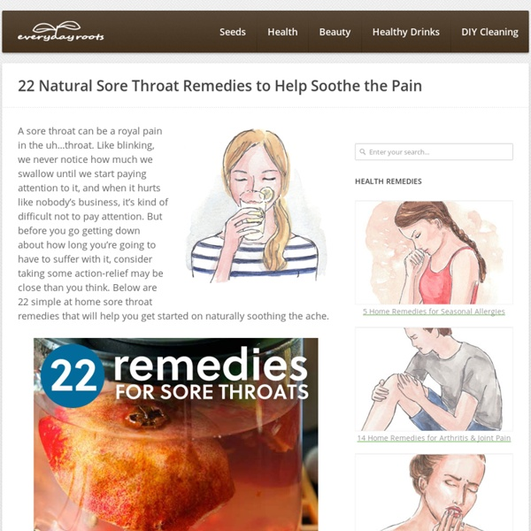 22 Natural Sore Throat Remedies to Help Soothe the Pain