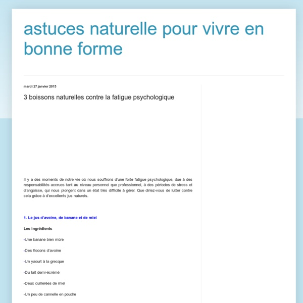 3 boissons naturelles contre la fatigue psychologique