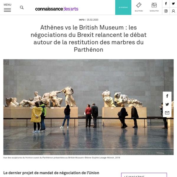 Athènes vs le British Museum : les négociations du Brexit relancent le débat autour de la restitution des marbres du Parthénon